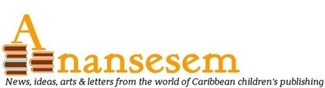 Anansesem - The Caribbean Children's Literature Ezine | Multicultural Children's Literature | Scoop.it
