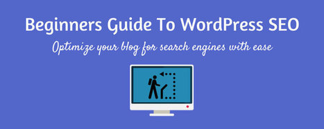 The Beginners Guide To WordPress SEO | Backlinks for your Blog | Scoop.it