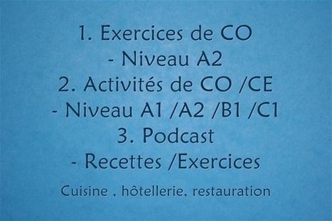 Autour de la gastronomie: Exercices de compréhension écrite/orale ( C.E/C.O ) | Sites pour le Français langue seconde | Scoop.it