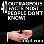 40 Outrageous Facts Most People Don't Know | in5d Alternative News | in5d.com | | Safe Family News! | Scoop.it