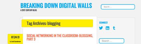 Breaking Down Digital Walls | blogging | Blogging i skolen | Scoop.it