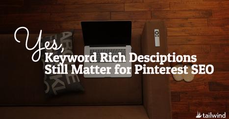 Keyword Rich Descriptions Still Matter for Pinterest SEO   Pinterest   Scoop.it