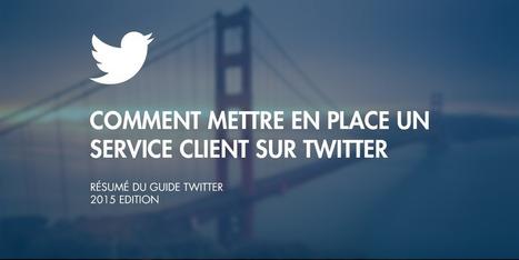 Guide : mettre en place un service client sur Twitter   Réseaux sociaux et Curation   Scoop.it