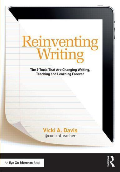 Reinventing Writing by @Coolcatteacher | TechTalk | Scoop.it