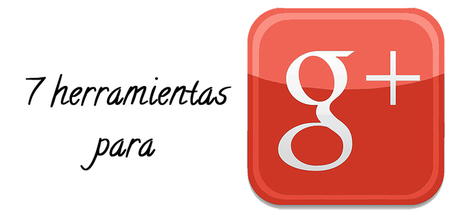7 Herramientas para Google Plus impresionantes | Candamena | Plustar | Scoop.it