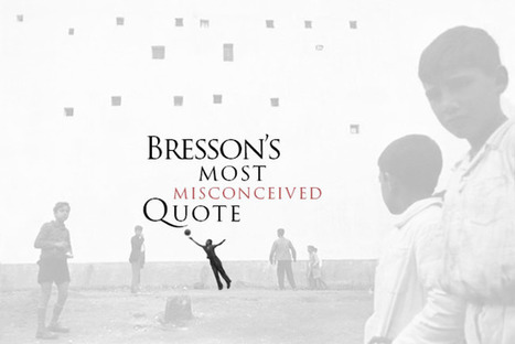 Bresson's Most Misconceived Quote | Abolish the Rule of Thirds | Scoop.it