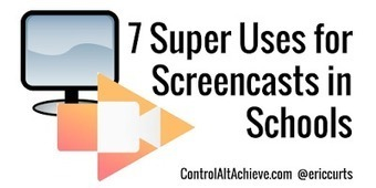 7 Super Screencasting Activities for School - thanks to @ericcurts | Education | Scoop.it