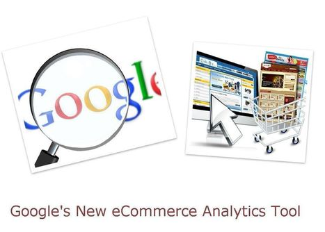 Google announces New Ecommerce Analytics Tool to make Conversions easier | internet marketing | Scoop.it