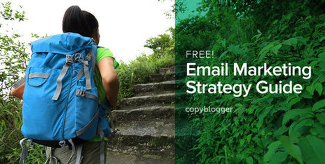 Your Step-by-Step Email Marketing Strategy Guide [Free Checklist] - Copyblogger | Online tips & social media nieuws | Scoop.it