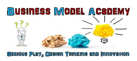 Business Modeling: How to Design and Implement a New Business Model ? - Business Model Academy | Creativity, innovation and team building. | Scoop.it