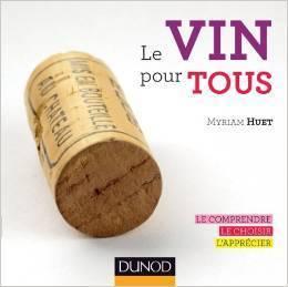 Livre : Myriam Huet, œnologue pour tous | Wine and the City - www.wineandthecity.fr | Scoop.it
