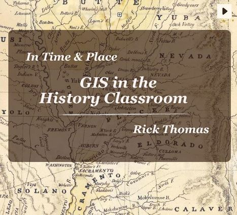 GIS in the History Classroom   Geography Education   Scoop.it