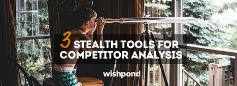 3 Stealth Tools For Competitor Analysis | Social media culture | Scoop.it