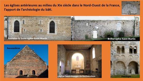 Les églises antérieures au milieu du XIe siècle dans le Nord-Ouest de la France, l'apport de l'archéologie du bâti | Journée d'étude | 16 mars 2018 | Veilles du CRAHAM | Scoop.it