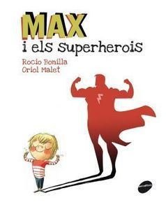 Max i els superherois - Animallibres | Bibliotequesescolars | Scoop.it