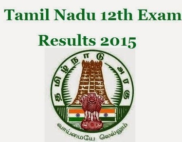 Tnresults.nic.in TamilNadu 12th Exam Result 2015 TN HSC Results - All Exam News|Results|Exam Results|Recruitment 2015 | All Exam News | Scoop.it