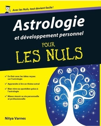 Astrologie et développement personnel pour les nuls - Nitya Varnès | Astro is in the AIR ! | Scoop.it