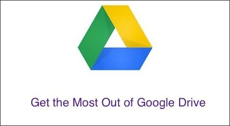 7 tips to get the most out of Google Drive | NDTV Gadgets | Using Google Drive in the classroom | Scoop.it