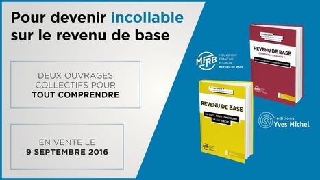 Le MFRB publie deux livres sur le revenu de base... pour enfin tout comprendre ! | Nouveaux paradigmes | Scoop.it