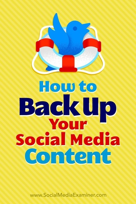 How to Back Up Your Social Media Content | Social Media News | Scoop.it