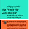 """Zum Buch: """"Der Aufruhr der Ausgebildeten"""" von Wolfgang Kraushaar"""