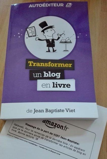 [Concours] 3 exemplaires de «Transformer un blog en livre» à gagner | Nalaweb | Scoop.it