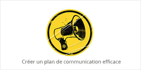 Créer un plan de communication efficace | Mooc Francophone | Innovative Education | Scoop.it