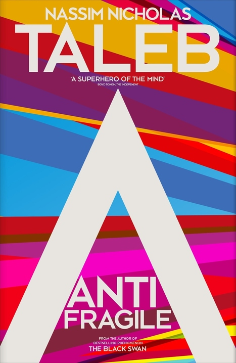 Book Review: Antifragile: How to Live in a World We Don't Understand | Useful technology around LENR Cold Fusion | Scoop.it