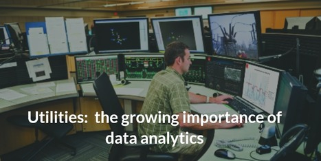 Utilities and the growing importance of data analytics | great buzzness | Scoop.it