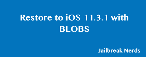 Restore Iphone To Ios 11 3 1 Using Blobs To Mak