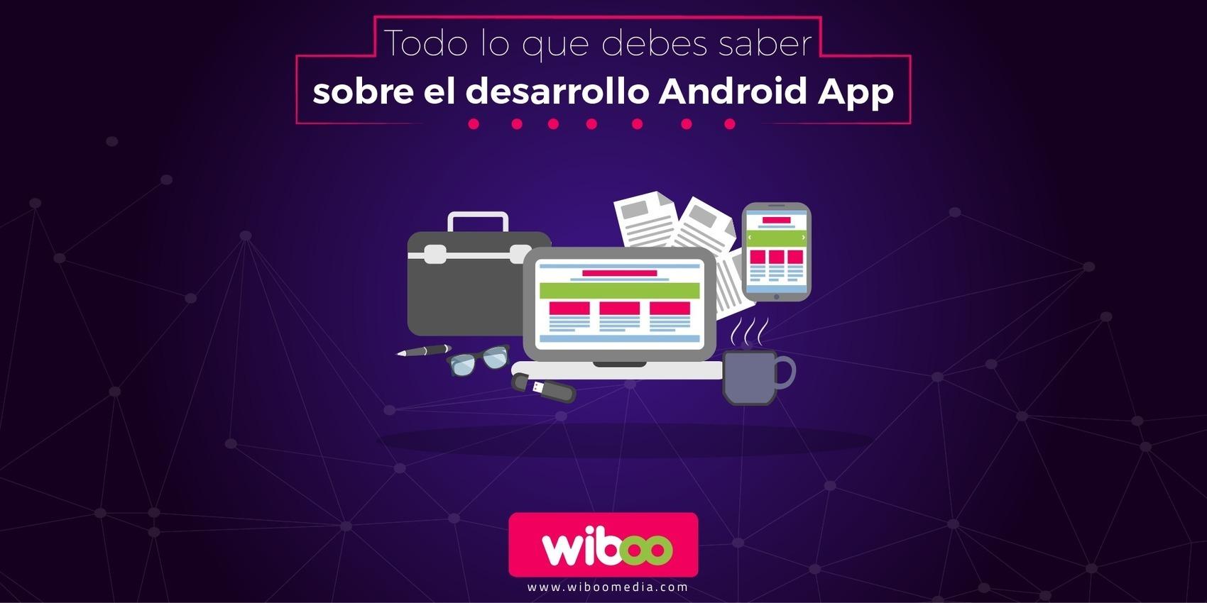 ➨ Desarrollo Android App: Todo lo que de...