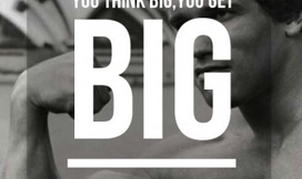 Think Big, Get Big | Bodybuilding Quotes