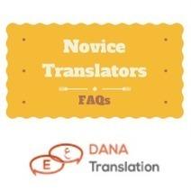 Novice Translators FAQs   Dana Translation   Scoop.it