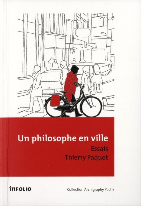 « Défendre l'esprit de la ville » : entretien avec le philosophe Thierry Paquot - Observatoire du design urbain | Design de politiques publiques | Scoop.it