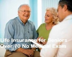 Life Insurance For Seniors Over 70 No Medical Exam
