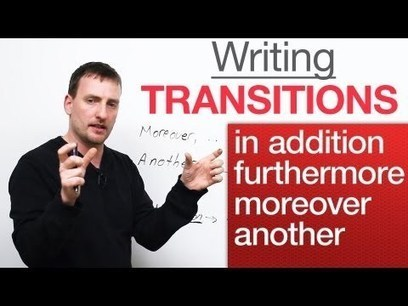 Learn Your Transitions – in addition, moreover, furthermore, another... | engvid.com | English Usage for French Insights | Scoop.it