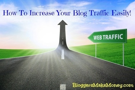 The Real Secret of How To Increase Blog Traffic | Blogging101 | Scoop.it