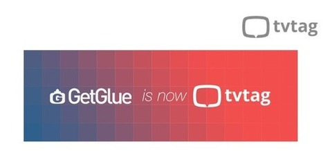 'GetGlue is now tvtag' announces owners i.TV | Social TV & Second Screen Information Repository | Scoop.it