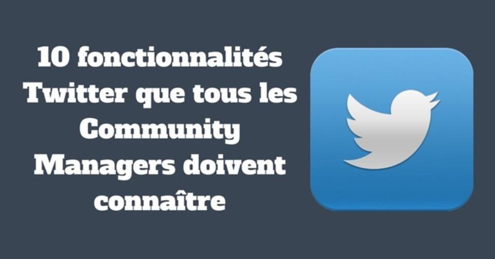 10 fonctionnalités Twitter que tous les Community Managers doivent connaître   Les Médias Sociaux pour l'entreprise   Scoop.it