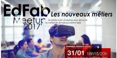 EdFab Meetup 2017 – les nouveaux métiers des FabLabs/Makers - EdFab | Médiations numérique | Scoop.it