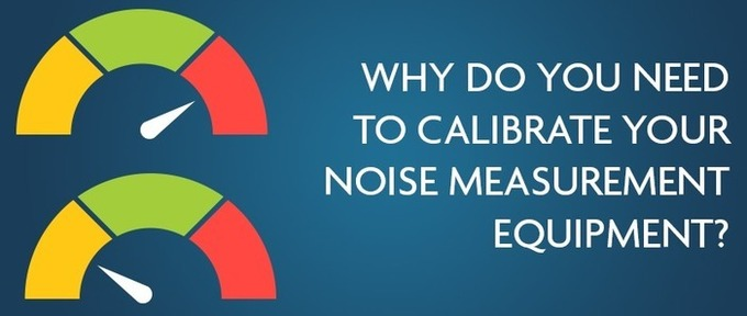 Why You Need to Calibrate Your Noise Measurement Equipment