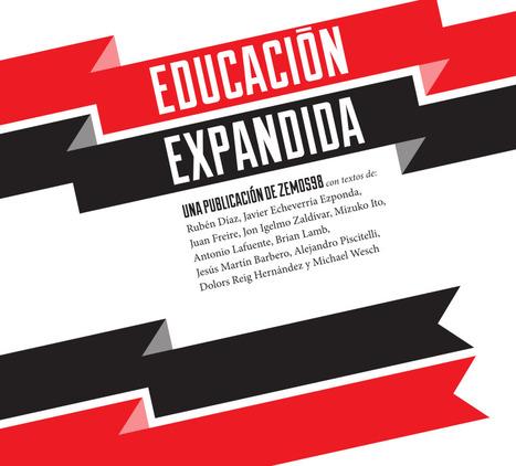 Educación Expandida - Libro recién presentado y ¡descargable!   Recull diari   Scoop.it