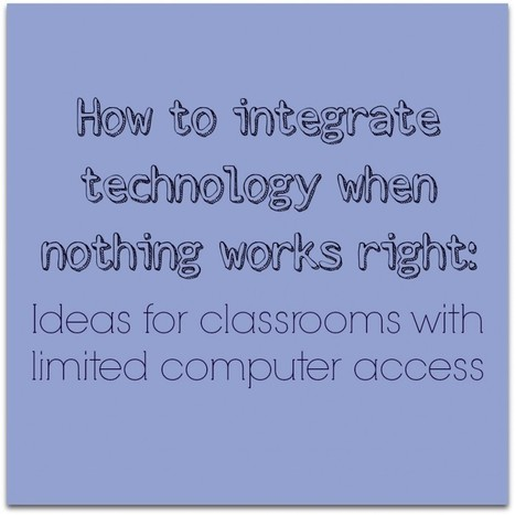 How to integrate technology when nothing works right - Angela Watson |  The Cornerstone | Education, iPads, | Scoop.it