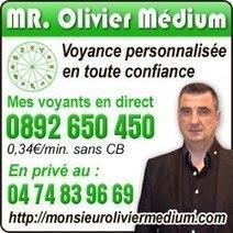 Voyance personnalisée avec Mr Olivier Médium ! ! ! | Developpement d'affaires - Pierre André Fontaine | Pierre-André Fontaine | Scoop.it