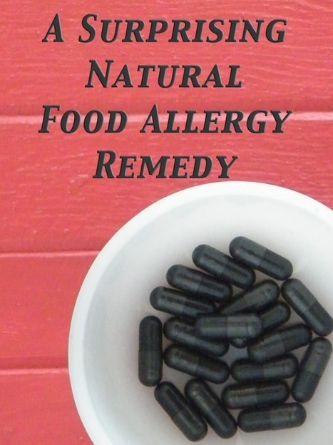 A Surprising Natural Food Allergy Remedy - Activated Charcoal | Nutrition Dos and Don'ts | Scoop.it