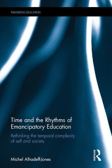 Time and the rhythms of Emancipatory Education. Michel Alhadeff-Jones | PLASTICITIES  « Between matter and form, between experience and consciousness, the active plasticity of the world » | Scoop.it