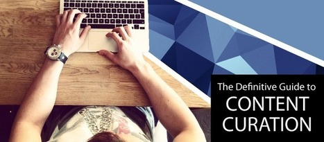 Content Curation in Marketing: The Definitive Guide | Power of Content Curation | Scoop.it