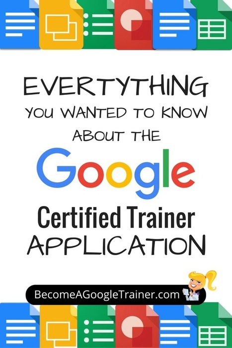 Everything You Wanted to Know About the Google Certified Trainer Application | Shake Up Learning | Content Curation Resources | Scoop.it