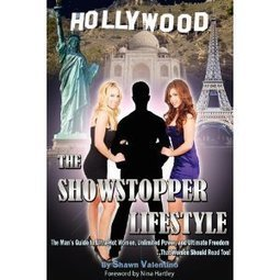 Amazon.com: The Showstopper Lifestyle: The Man's Guide to Ultra-Hot Women, Unlimited Power, and Ultimate Freedom...That Women Should Read Too! (9780615332765): Shawn Valentino, Nina Hartley: Books | Women In Media | Scoop.it