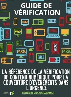 LE guide de la vérification des contenus numériques pour journaliste | ENT | Scoop.it